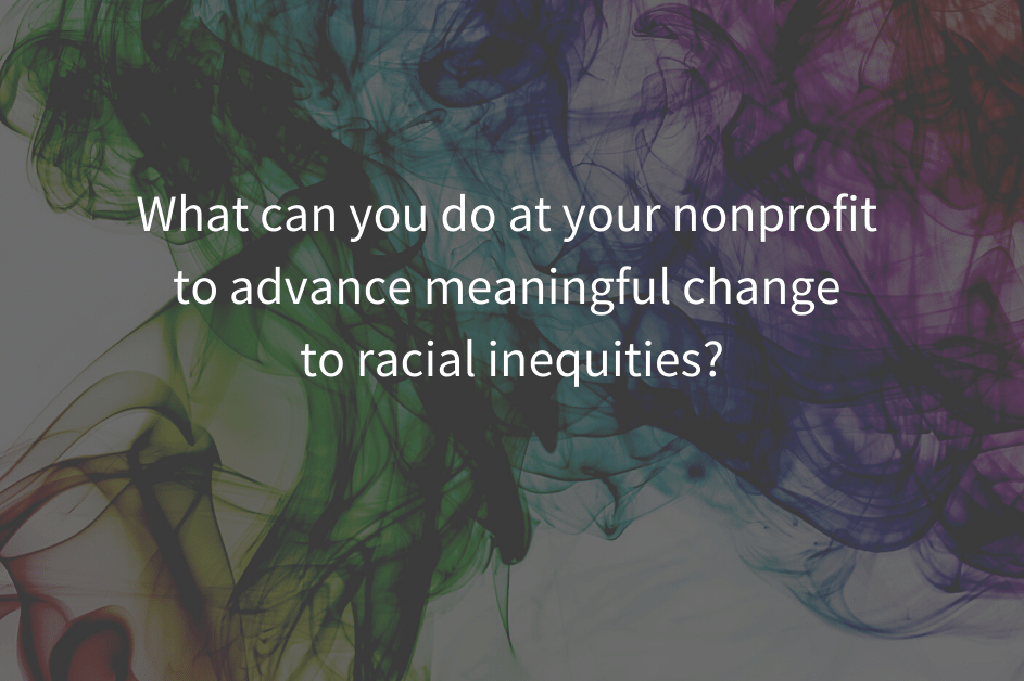 Racial Injustice: 4 Immediate Ways for Nonprofits to Take Meaningful Action